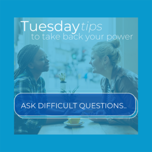 Ask Difficult Questions